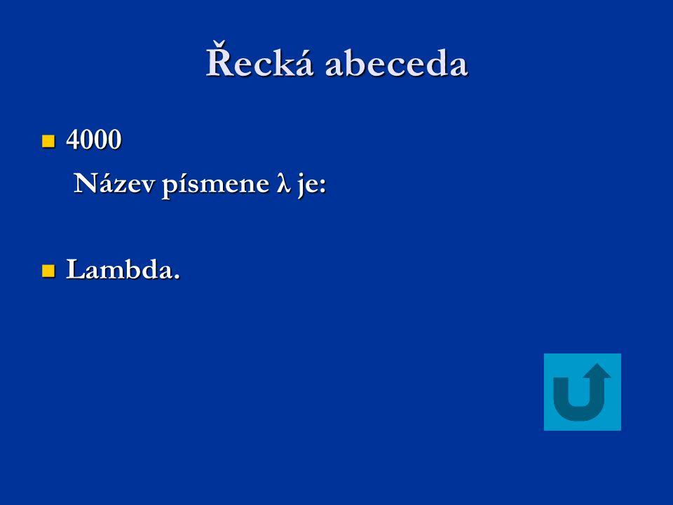 Řecká abeceda 4000 Název písmene λ je: Lambda.