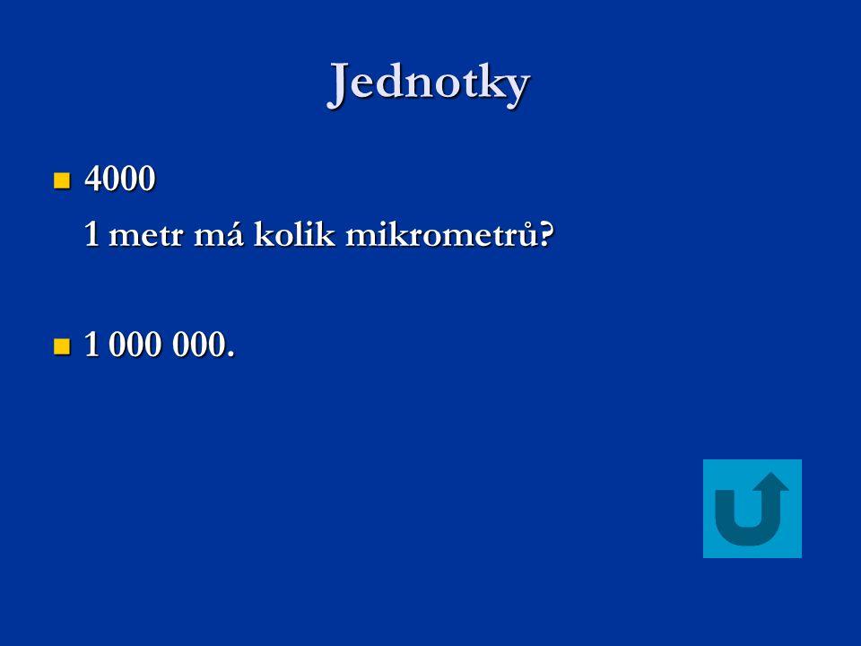 Jednotky 4000 1 metr má kolik mikrometrů 1 000 000.