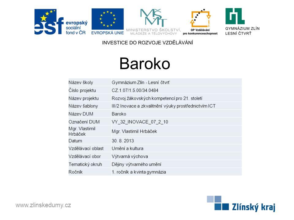 Baroko www.zlinskedumy.cz Název školy Gymnázium Zlín - Lesní čtvrť