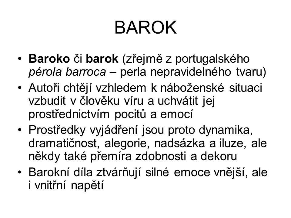 BAROK Baroko či barok (zřejmě z portugalského pérola barroca – perla nepravidelného tvaru)