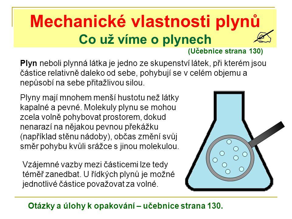 Mechanické vlastnosti plynů Co už víme o plynech