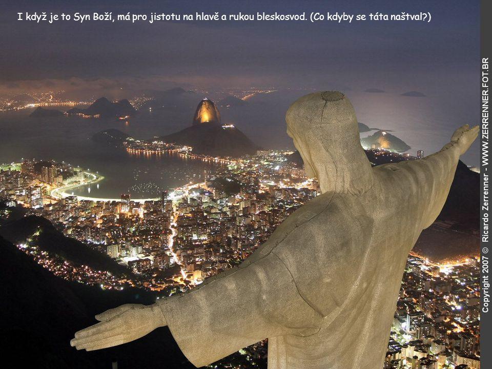 I když je to Syn Boží, má pro jistotu na hlavě a rukou bleskosvod