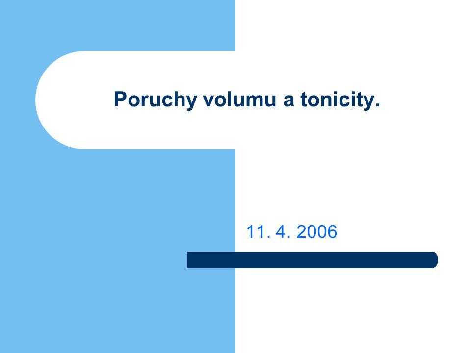 Poruchy volumu a tonicity.