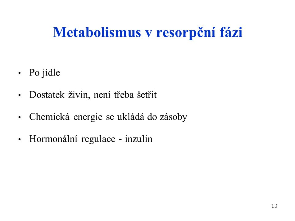 Metabolismus v resorpční fázi