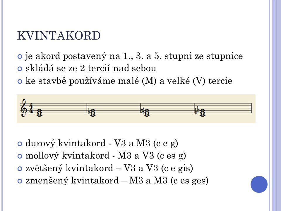 KVINTAKORD je akord postavený na 1., 3. a 5. stupni ze stupnice