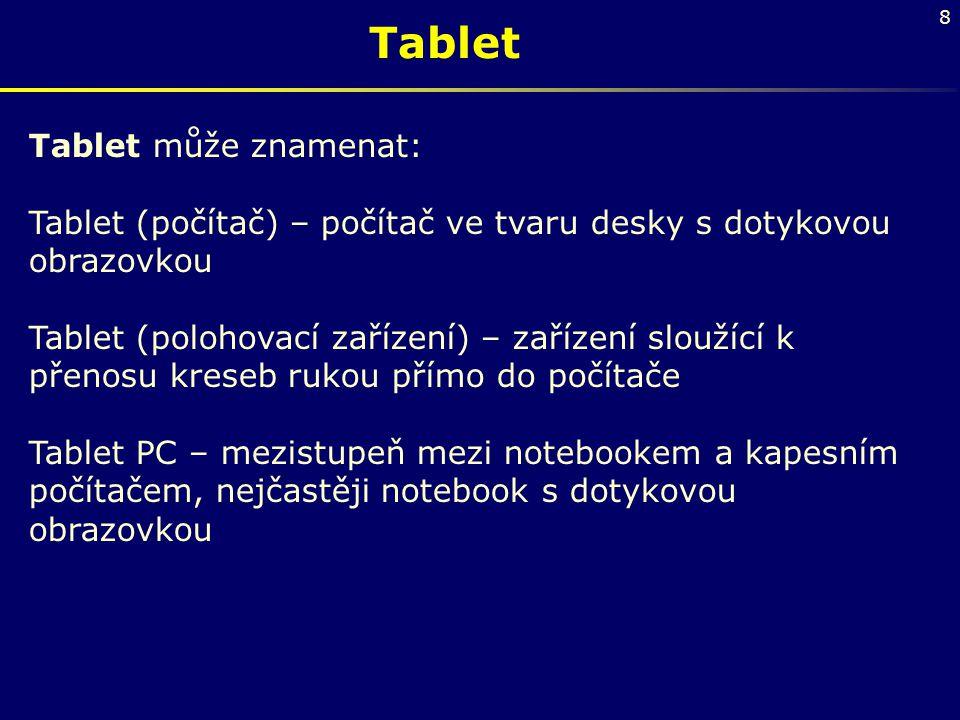 Tablet Tablet může znamenat: