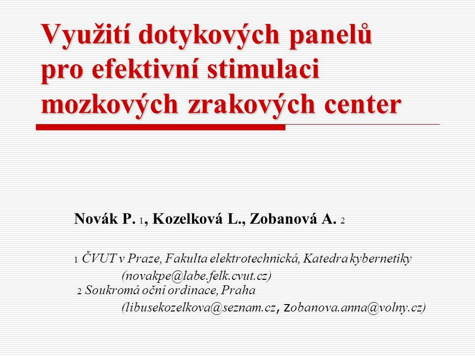 Využití dotykových panelů pro efektivní stimulaci mozkových zrakových center