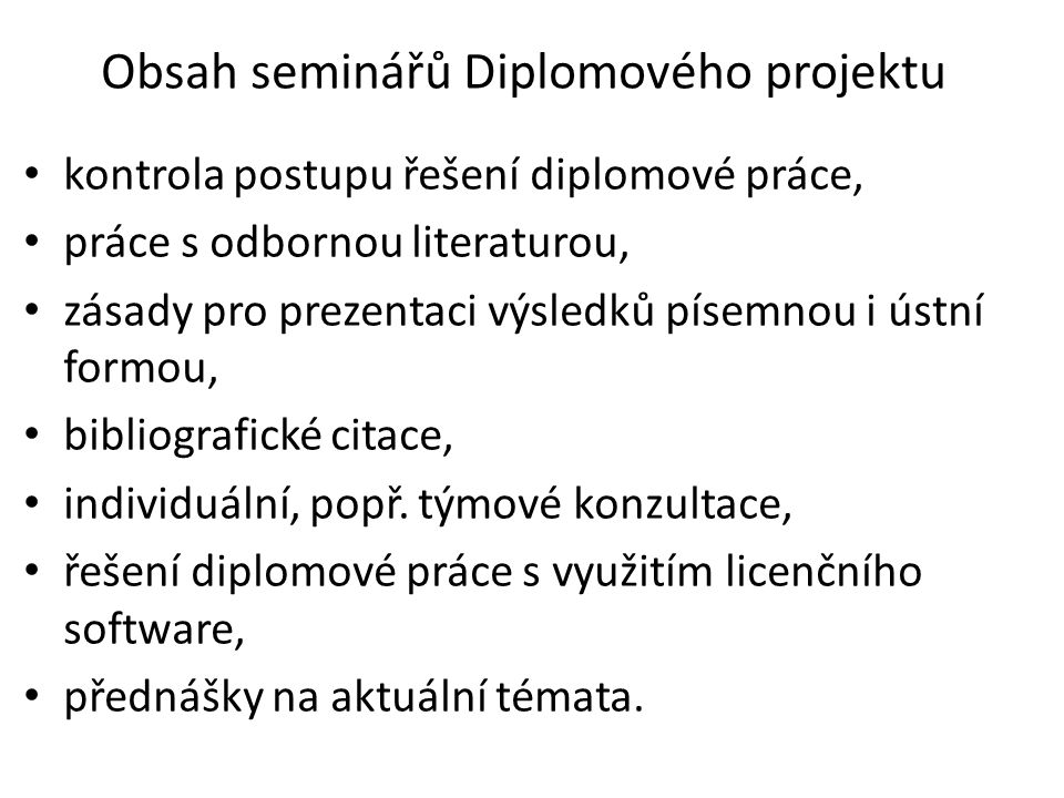 Obsah seminářů Diplomového projektu
