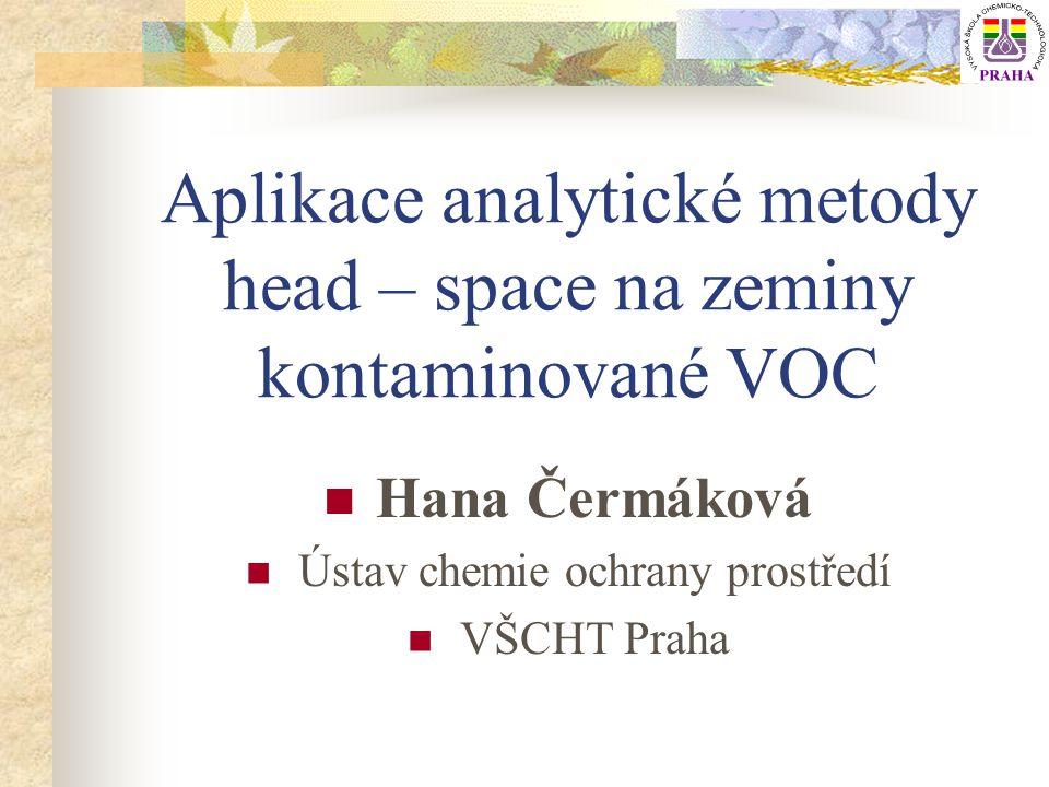 Aplikace analytické metody head – space na zeminy kontaminované VOC