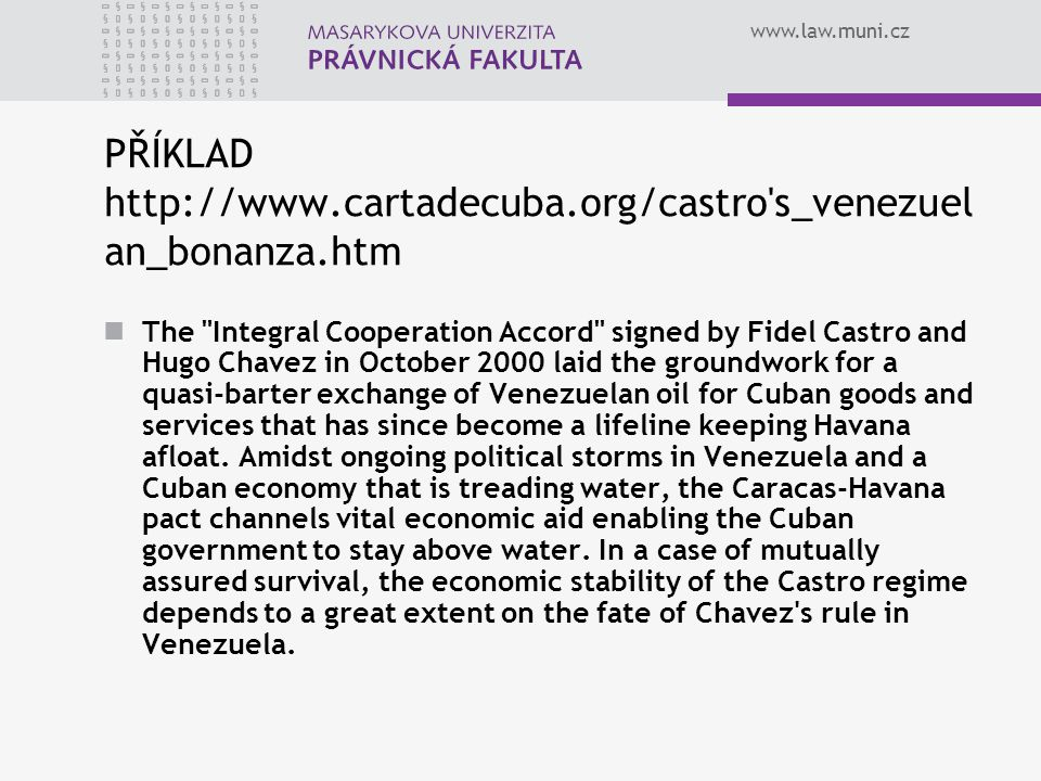 PŘÍKLAD http://www.cartadecuba.org/castro s_venezuelan_bonanza.htm