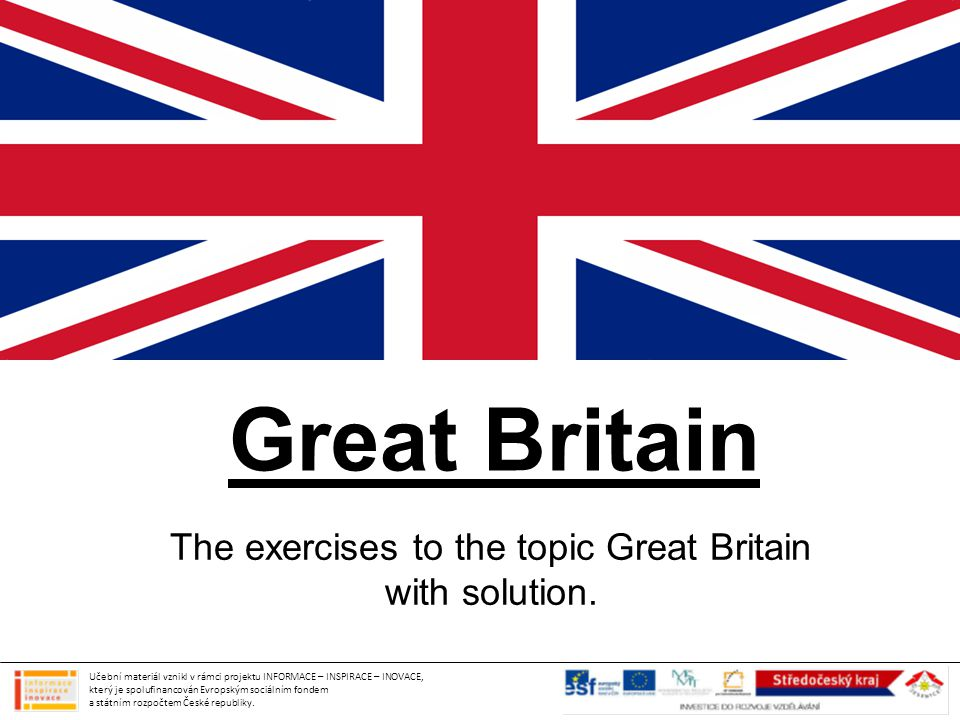 The exercises to the topic Great Britain with solution.