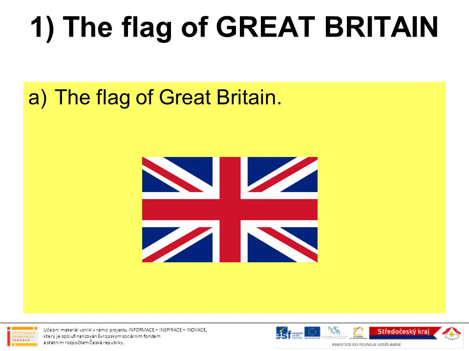 1) The flag of GREAT BRITAIN