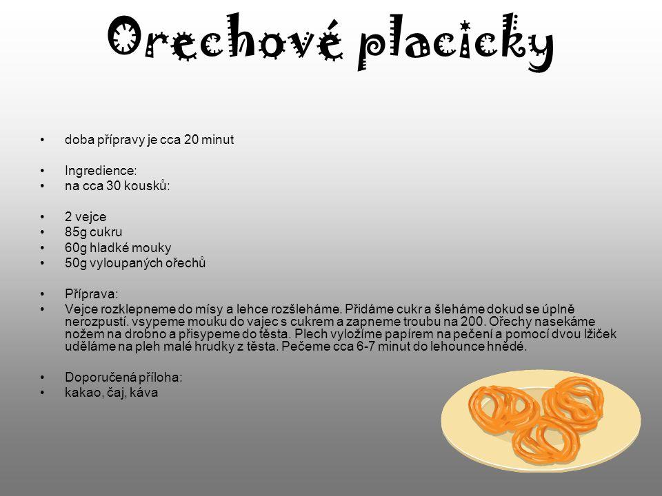 Orechové placicky doba přípravy je cca 20 minut Ingredience: