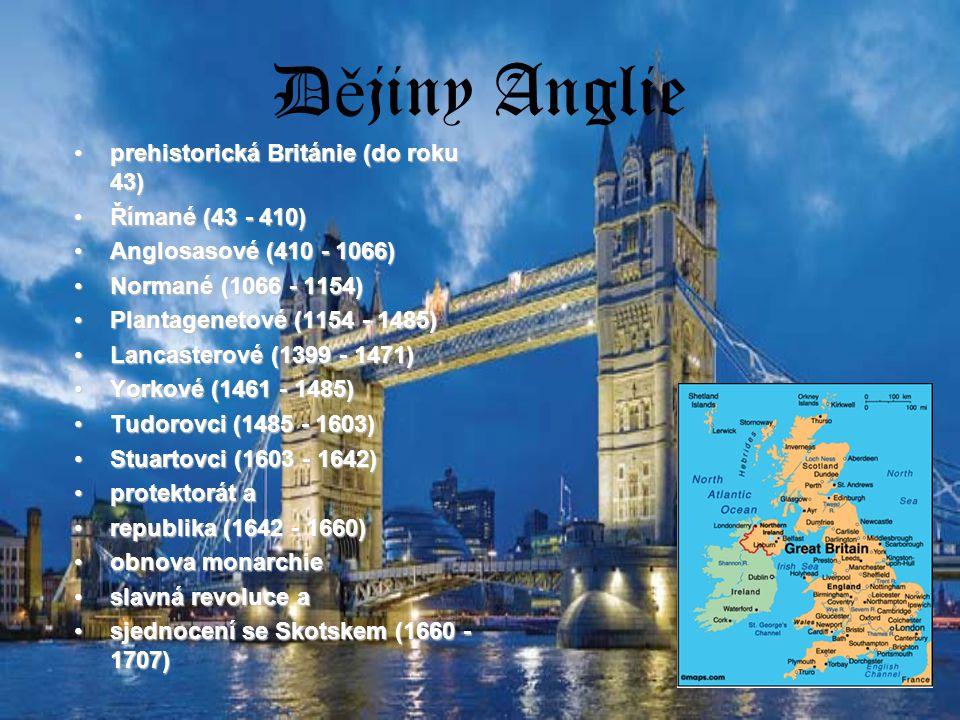Dějiny Anglie prehistorická Británie (do roku 43) Římané (43 - 410)