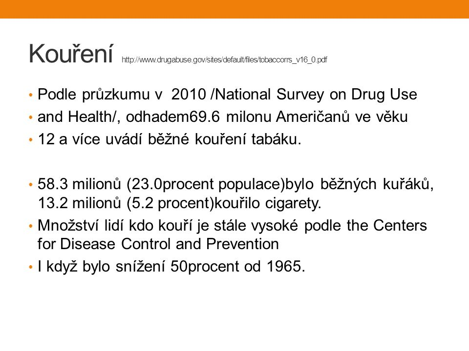 Kouření http://www.drugabuse.gov/sites/default/files/tobaccorrs_v16_0.pdf