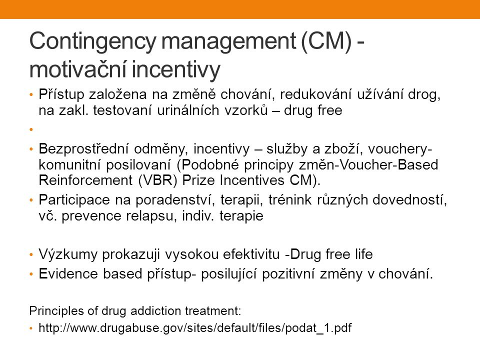 Contingency management (CM) - motivační incentivy