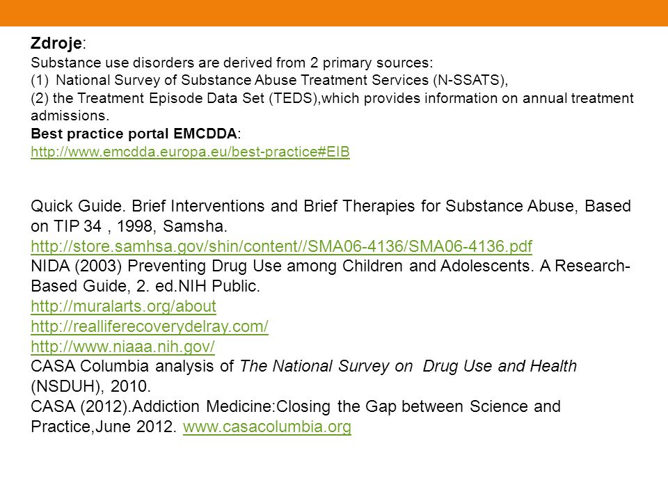 Zdroje: Substance use disorders are derived from 2 primary sources: National Survey of Substance Abuse Treatment Services (N-SSATS),