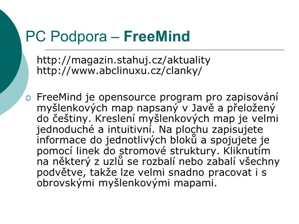 PC Podpora – FreeMind http://magazin.stahuj.cz/aktuality http://www.abclinuxu.cz/clanky/