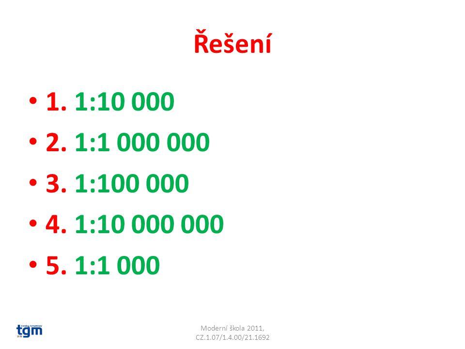 Řešení 1. 1:10 000. 2. 1:1 000 000. 3. 1:100 000.