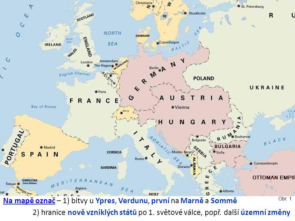 Na mapě označ – 1) bitvy u Ypres, Verdunu, první na Marně a Sommě
