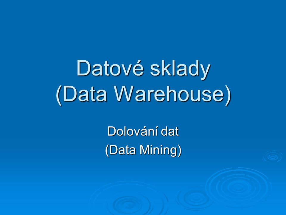 Datové sklady (Data Warehouse)