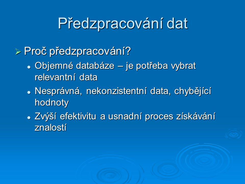 Předzpracování dat Proč předzpracování