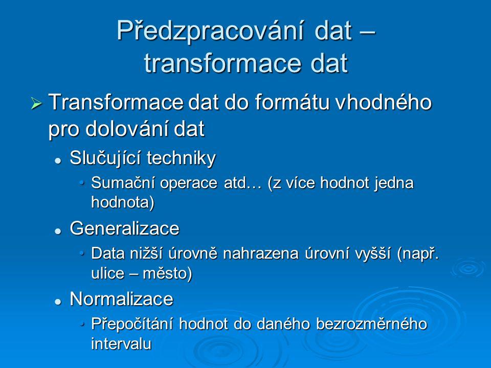 Předzpracování dat – transformace dat