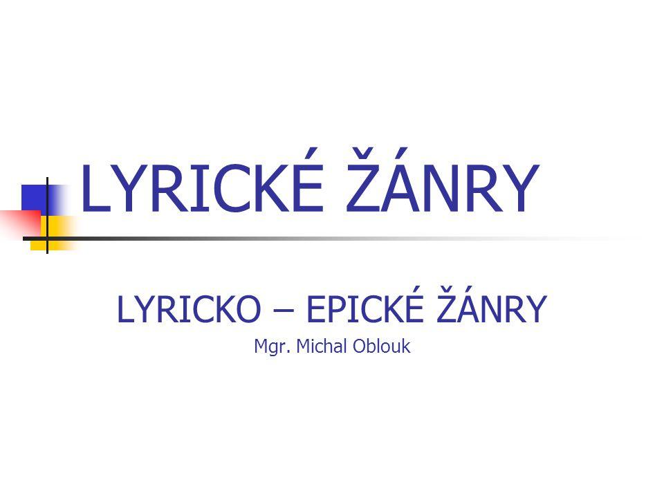LYRICKO – EPICKÉ ŽÁNRY Mgr. Michal Oblouk