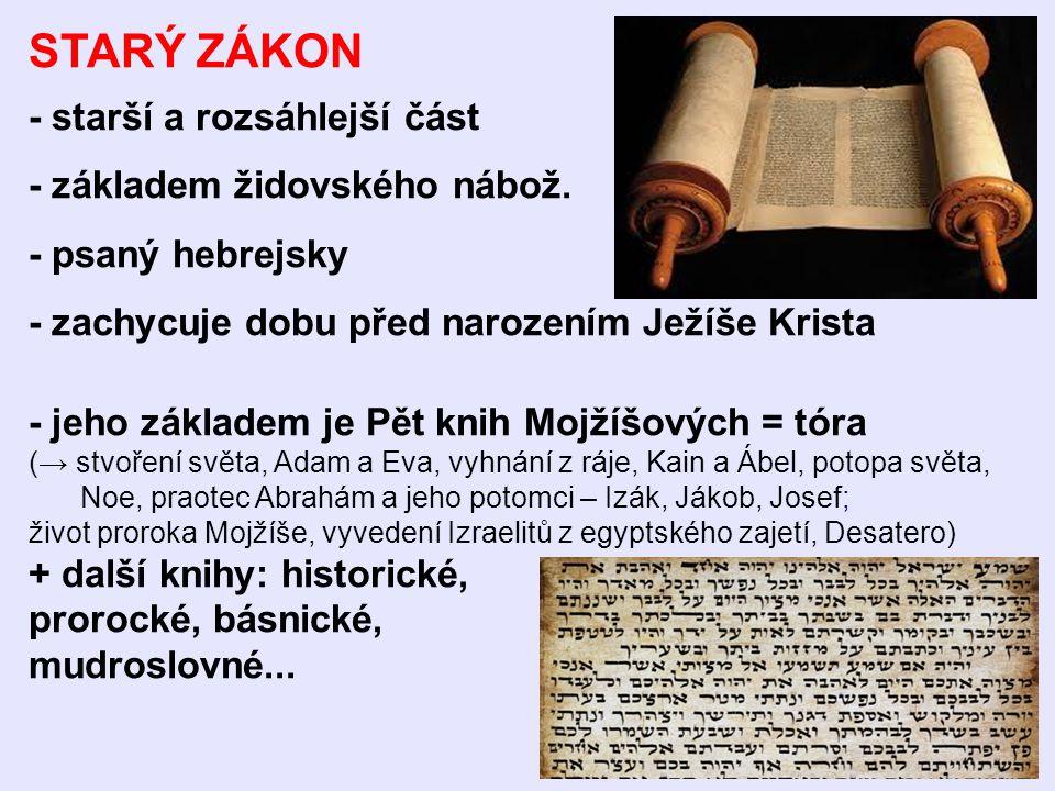 STARÝ ZÁKON - starší a rozsáhlejší část - základem židovského nábož.