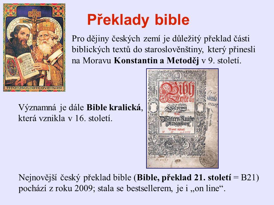 Překlady bible Pro dějiny českých zemí je důležitý překlad části biblických textů do staroslověnštiny, který přinesli.