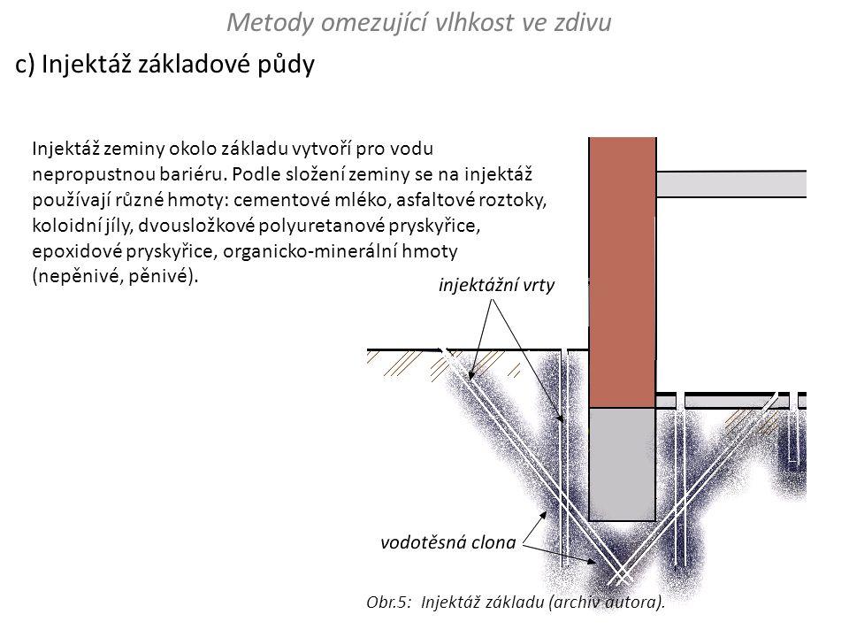 Metody omezující vlhkost ve zdivu c) Injektáž základové půdy