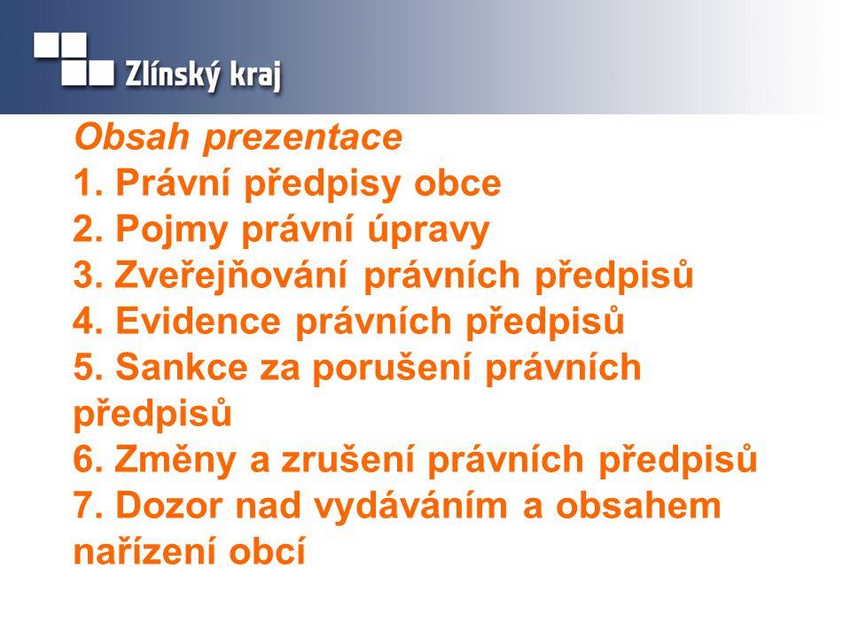 Obsah prezentace 1. Právní předpisy obce 2. Pojmy právní úpravy 3