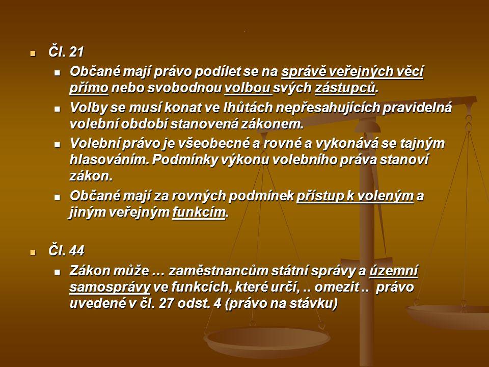 . Čl. 21. Občané mají právo podílet se na správě veřejných věcí přímo nebo svobodnou volbou svých zástupců.