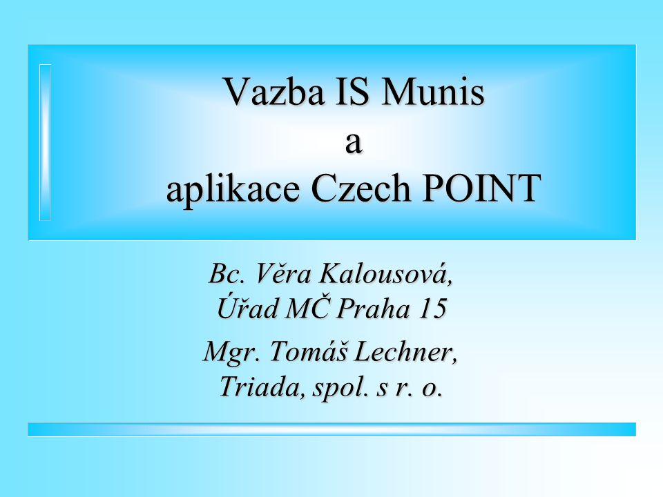 Vazba IS Munis a aplikace Czech POINT