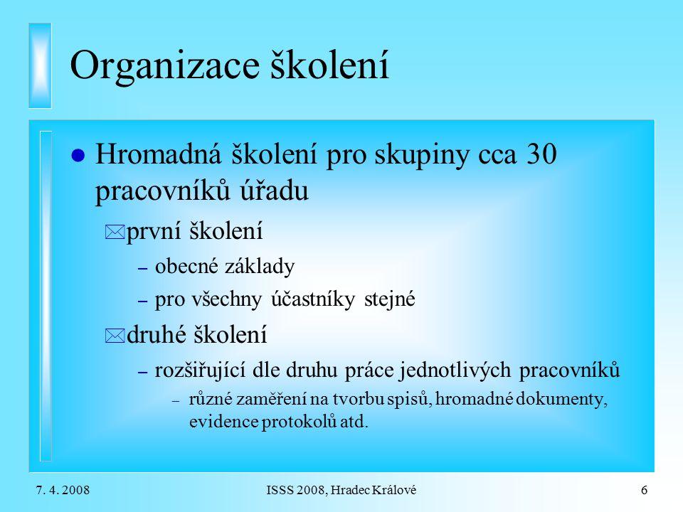 Organizace školení Hromadná školení pro skupiny cca 30 pracovníků úřadu. první školení. obecné základy.