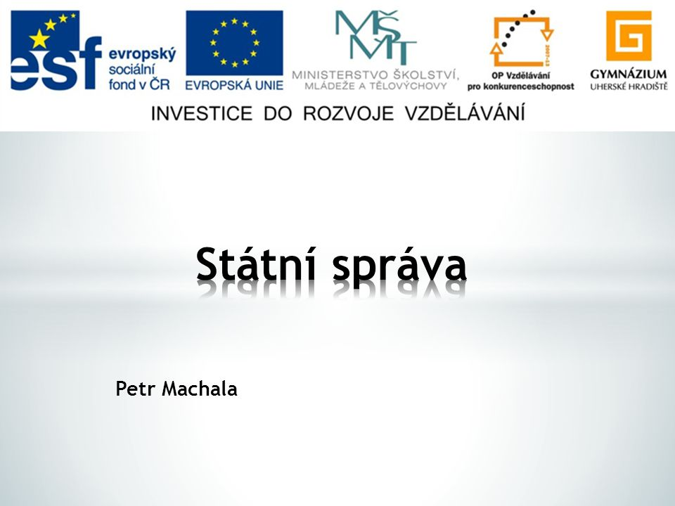 Státní správa Petr Machala