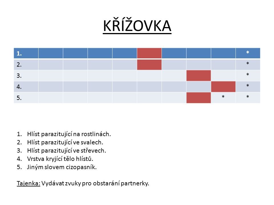 KŘÍŽOVKA 1. * 2. 3. 4. 5. Hlíst parazitující na rostlinách.