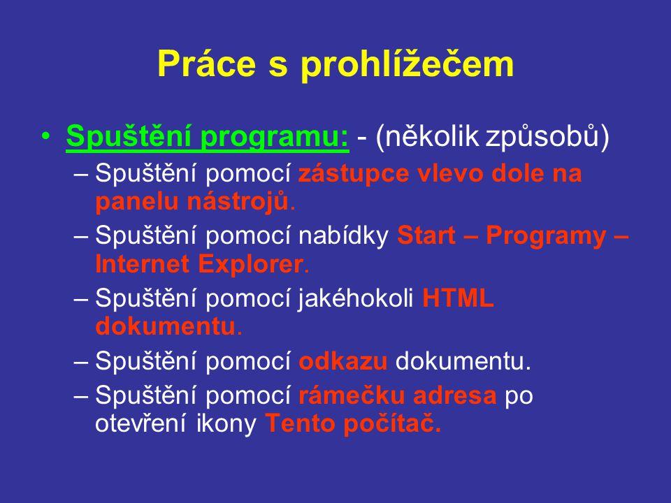 Práce s prohlížečem Spuštění programu: - (několik způsobů)