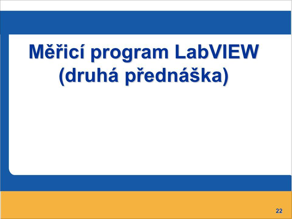 Měřicí program LabVIEW (druhá přednáška)