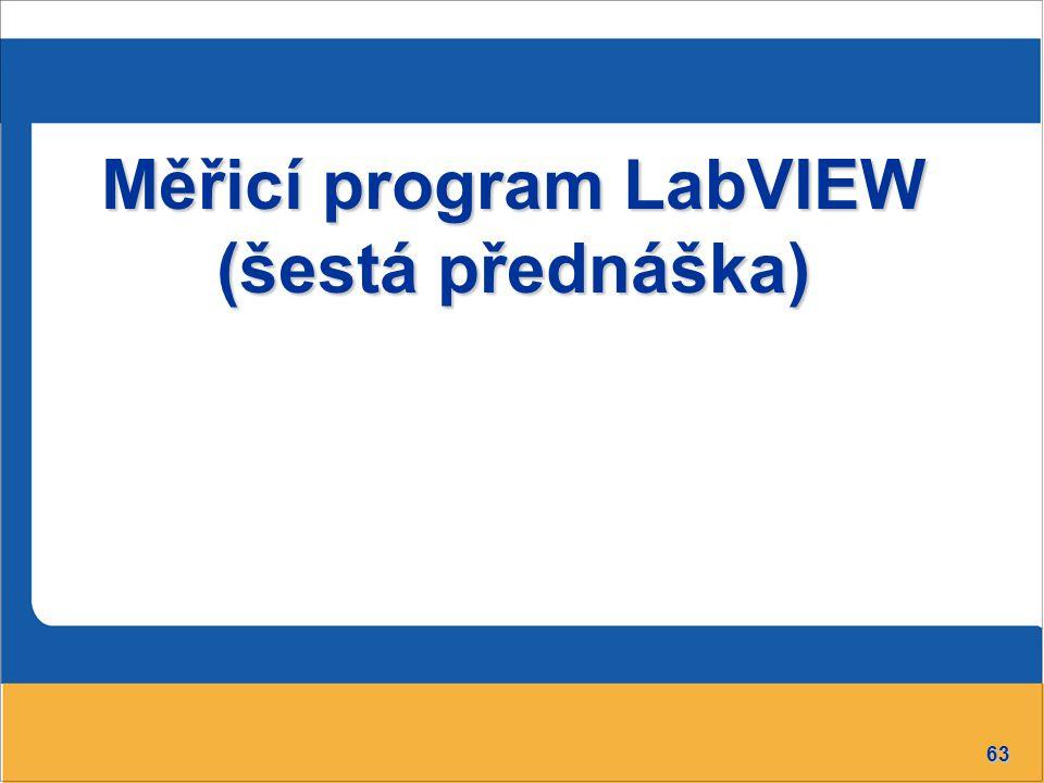Měřicí program LabVIEW (šestá přednáška)
