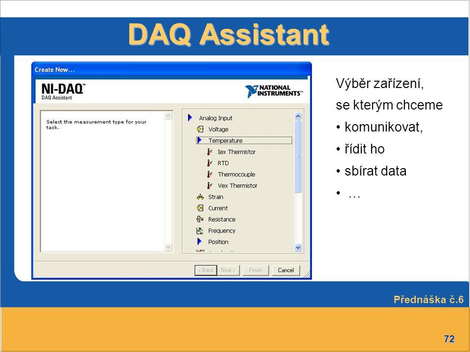 DAQ Assistant Výběr zařízení, se kterým chceme komunikovat, řídit ho