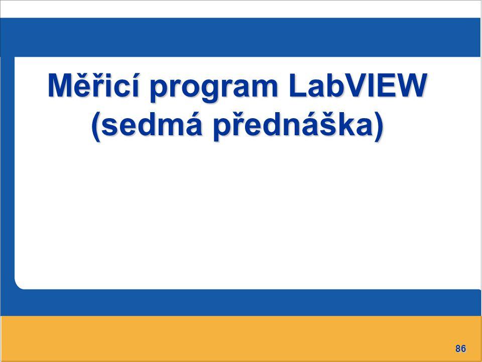Měřicí program LabVIEW (sedmá přednáška)