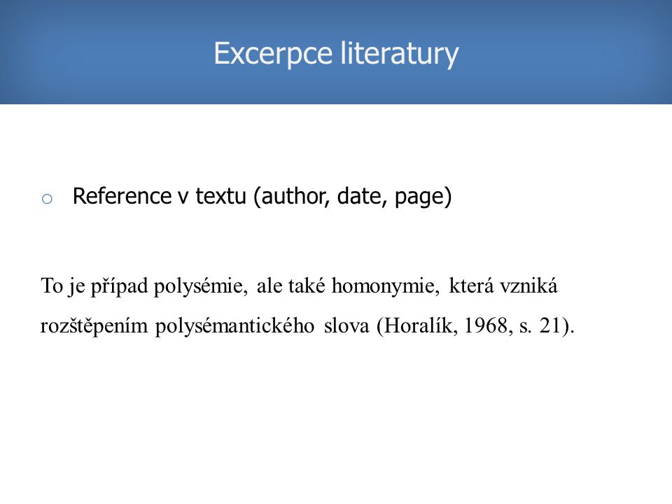 Excerpce literatury Reference v textu (author, date, page)