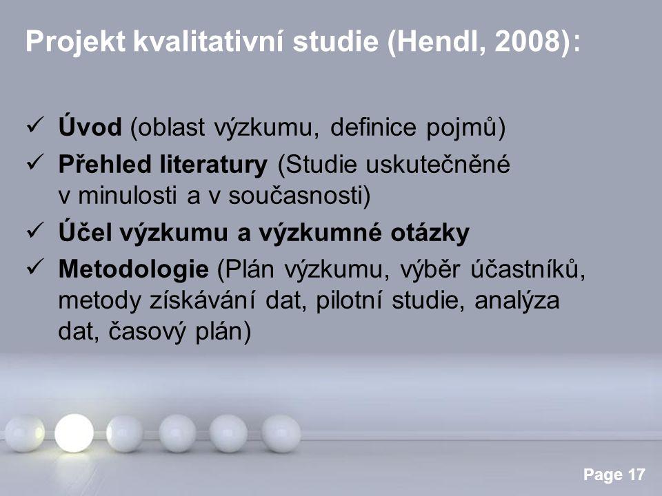 Projekt kvalitativní studie (Hendl, 2008):