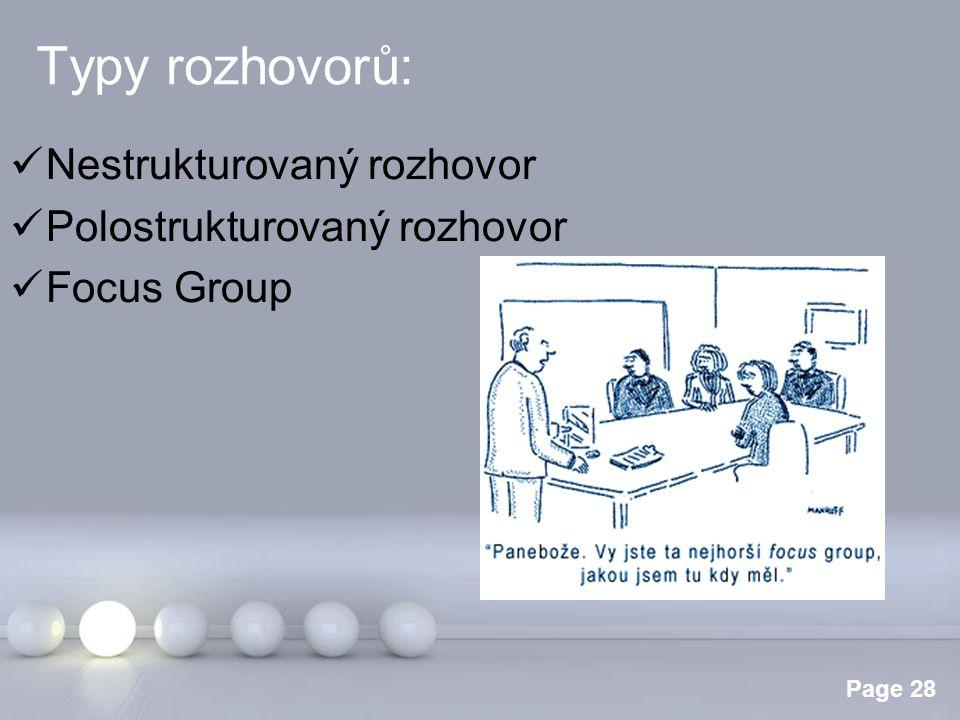 Nestrukturovaný rozhovor Polostrukturovaný rozhovor Focus Group