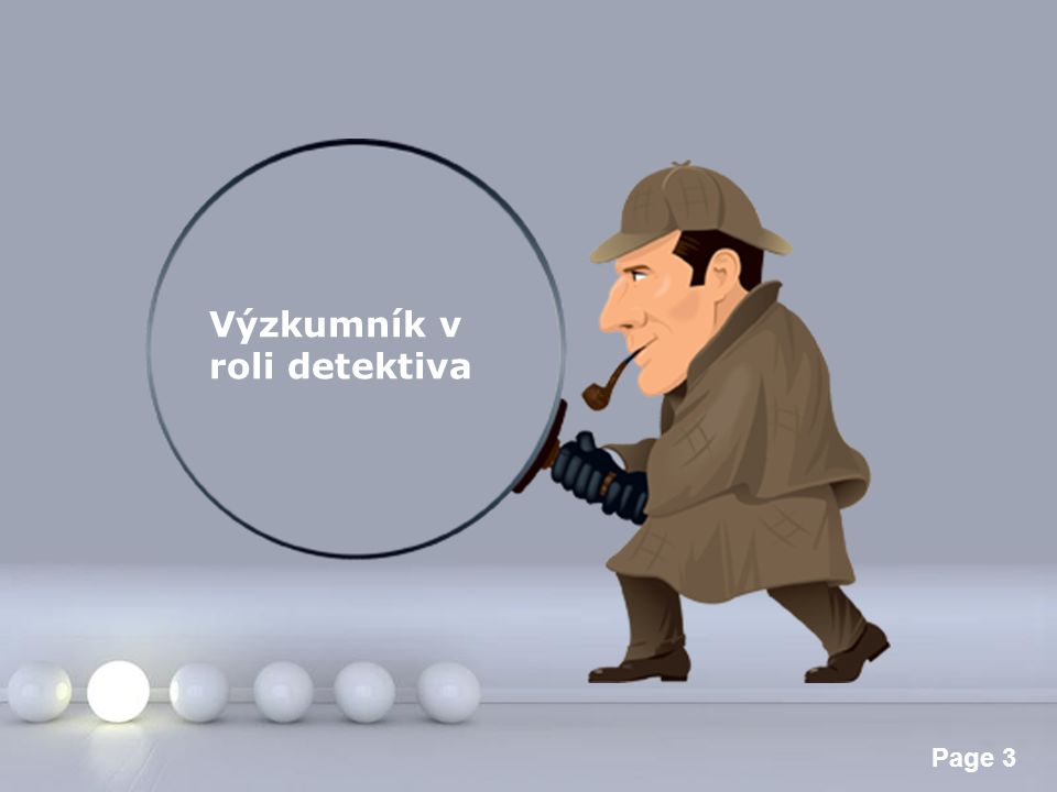 Výzkumník v roli detektiva