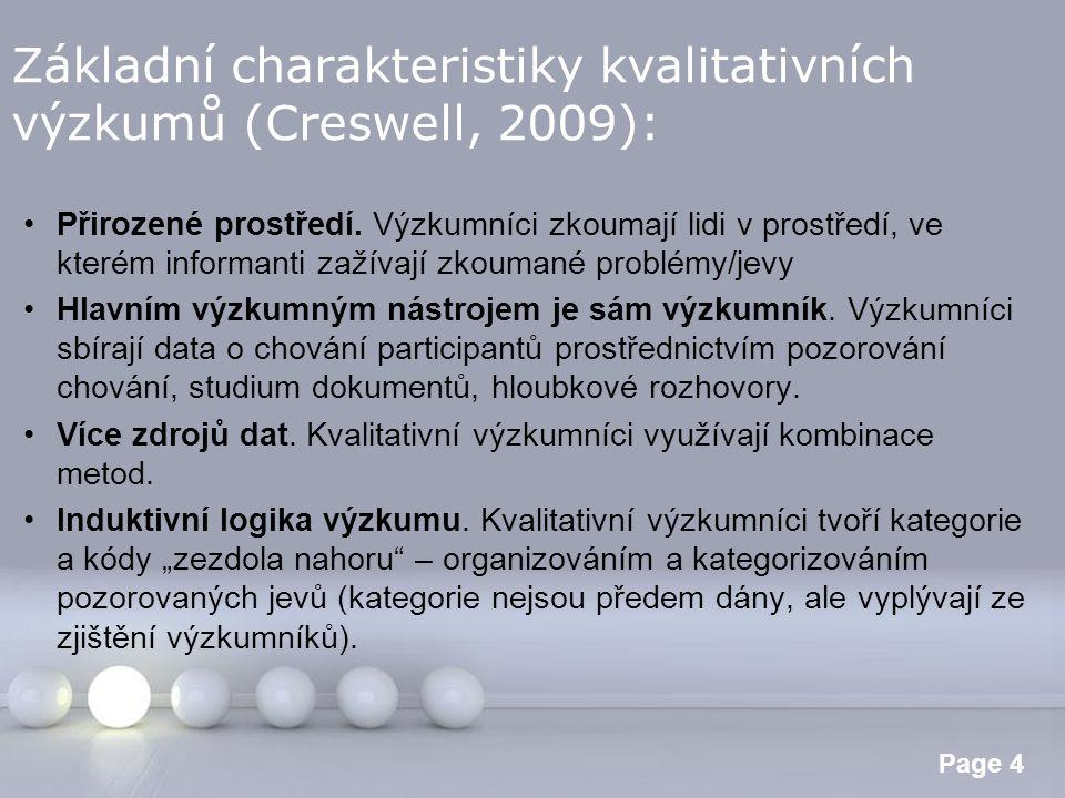 Základní charakteristiky kvalitativních výzkumů (Creswell, 2009):