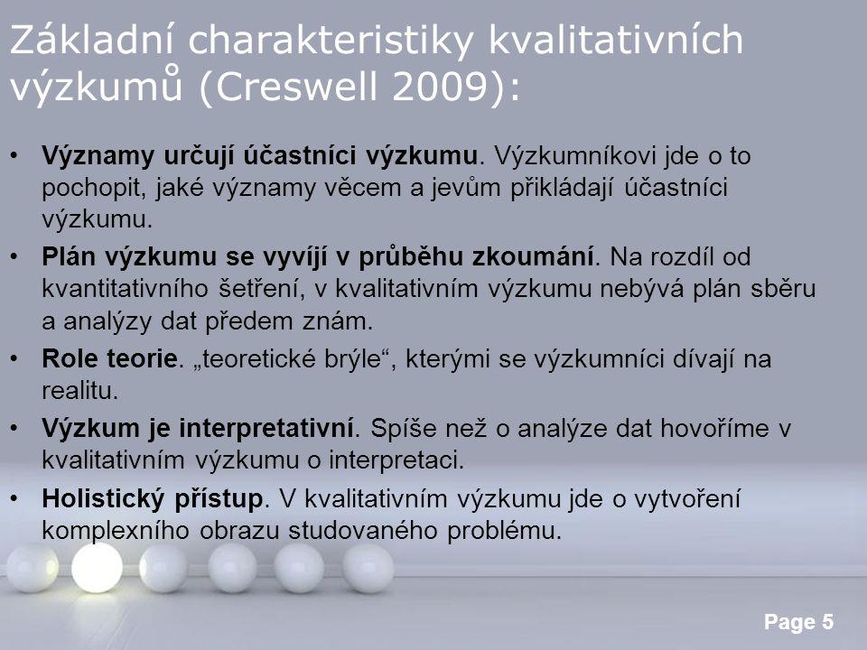 Základní charakteristiky kvalitativních výzkumů (Creswell 2009):