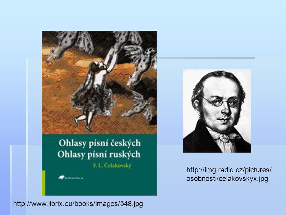 http://img.radio.cz/pictures/osobnosti/celakovskyx.jpg http://www.librix.eu/books/images/548.jpg