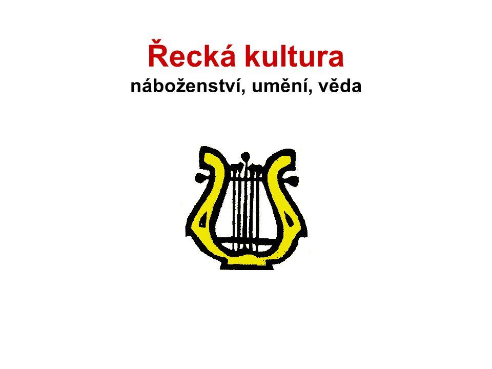 Řecká kultura náboženství, umění, věda